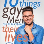 10 Smart Things Gay Men Can Do To Improve Their Lives [Video]